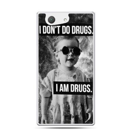 Xperia Z4 compact etui I don`t do drugs I am drugs