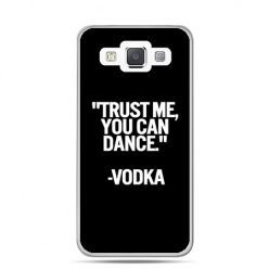 Galaxy J1 etui Trust me you can dance-vodka