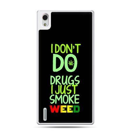 Huawei P7 etui I don't do drugs