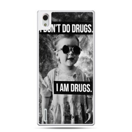 Huawei P7 etui I don`t do drugs I am drugs