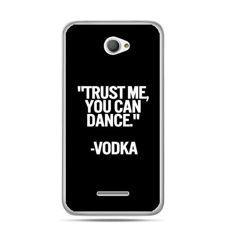 Xperia E4 etui Trust me you can dance-vodka