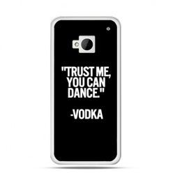 Etui na HTC One M7 Trust me you can dance-vodka