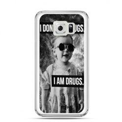 Etui na Galaxy S6 Edge I don`t do drugs I am drugs