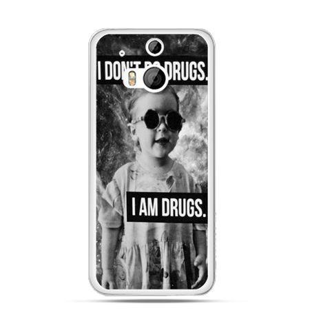 Etui na HTC One M8 I don`t do drugs I am drugs