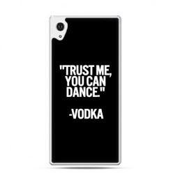 Xperia Z2 etui Trust me you can dance-vodka