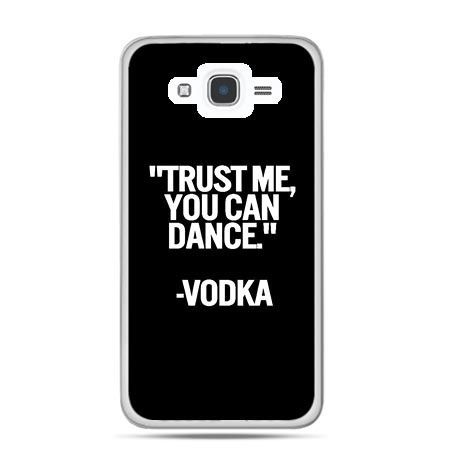 Etui na Galaxy J7 (2016r) Trust me you can dance-vodka