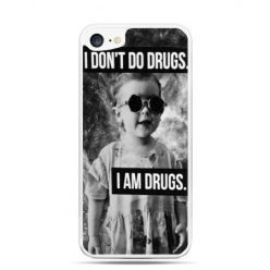 Etui na telefon iPhone 7 - I don`t do drugs I am drugs