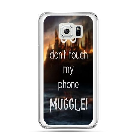 Etui na Galaxy S6 Edge Plus - Don`t touch ..Muggle harry Potter