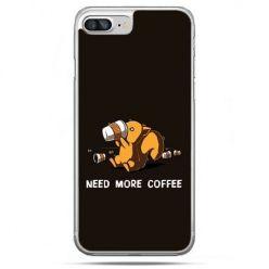 Etui na telefon iPhone 8 Plus - Kawa Need more