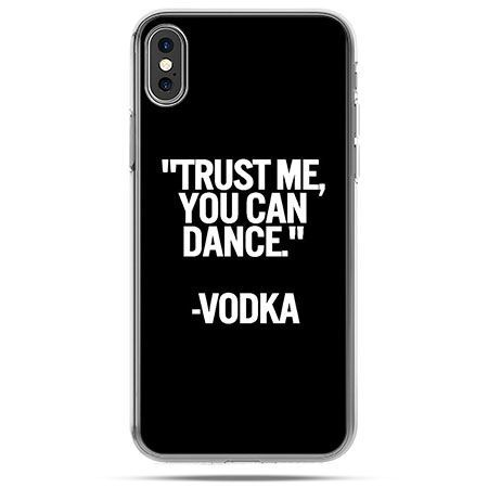 Etui na telefon iPhone X - Trust me you can dance-vodka